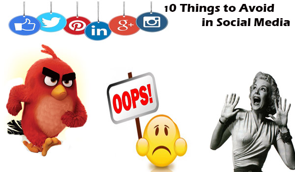 10 Things to Avoid in Social Media